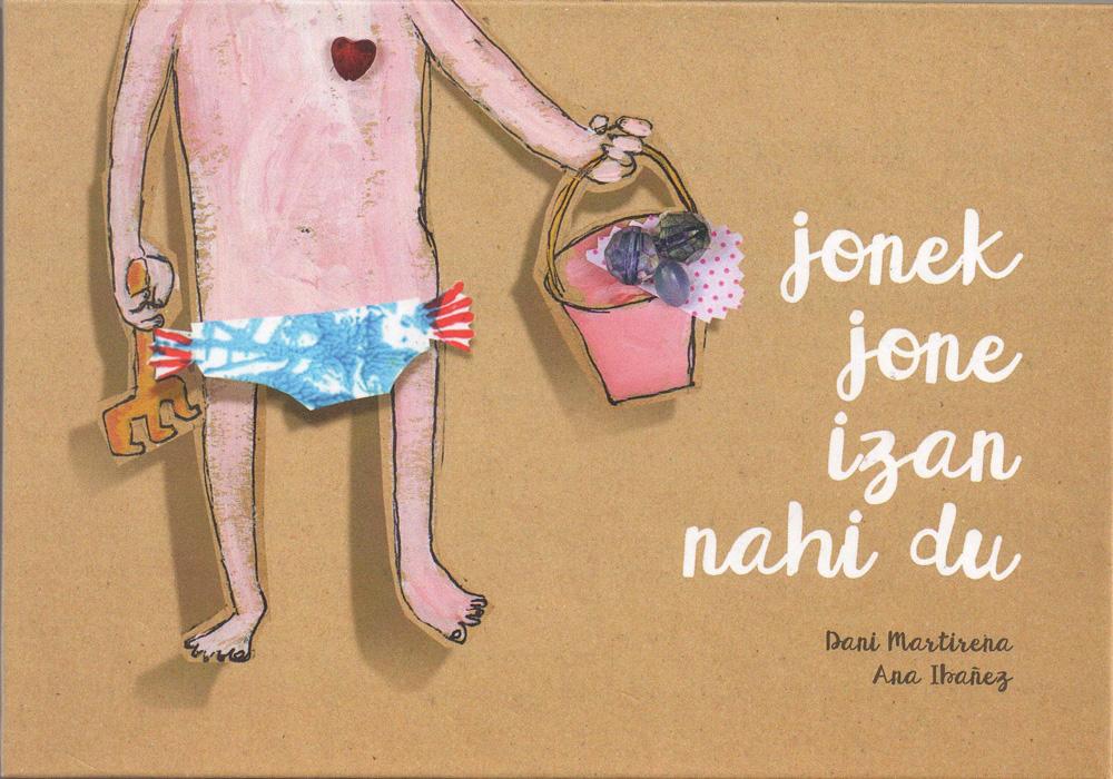 Image result for jonek jone izan nahi du