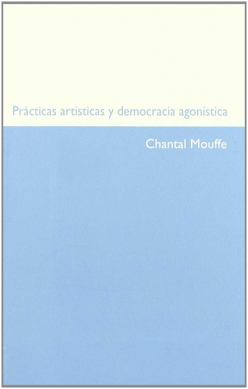 PRACTICAS ARTISTICAS Y DEMOCRACIA AGONISTICA