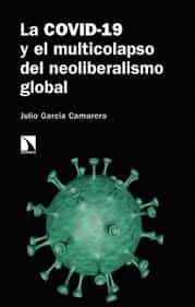 La COVID-19 y el multicolapso del neoliberalismo global