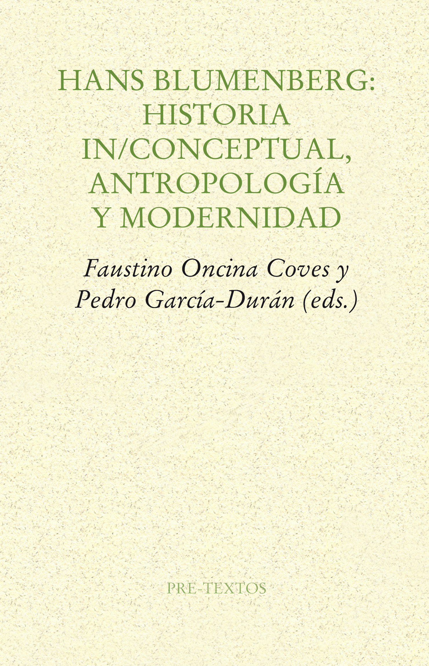 Hans Blumenberg: Historia in/conceptual, antropología y modernidad