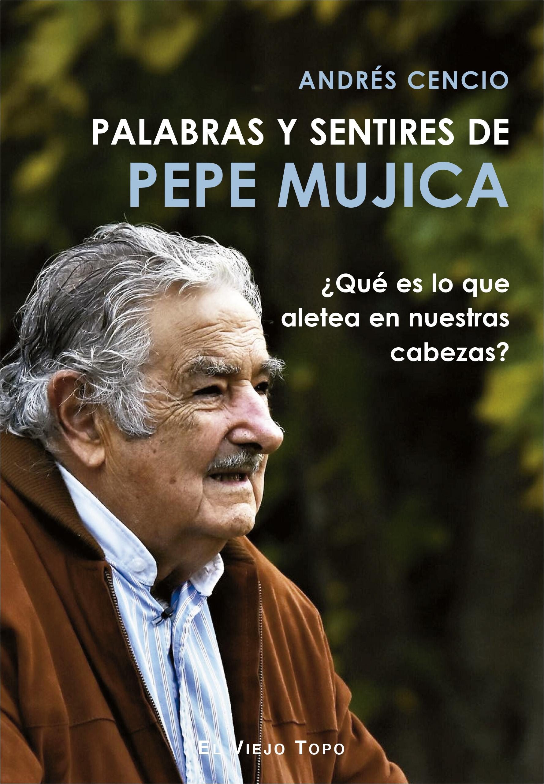 Palabras y sentires de Pepe Mujica