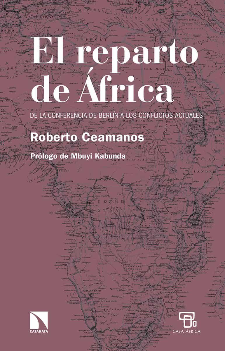 El reparto de África: de la Conferencia de Berlín a los conflictos actuales