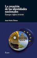 LA CREACIÓN DE LAS IDENTIDADES NACIONALES : EUROPA SIGLO XVIII-XX