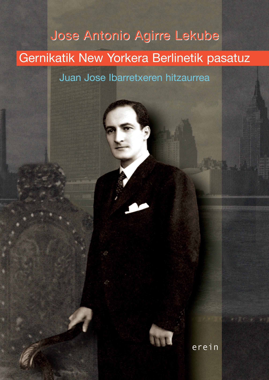 Gernikatik New York-era Berlinetik pasatuz
