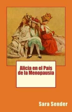 ALICIA EN EL PAIS DE LA MENOPAUSIA