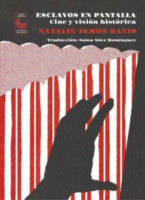Esclavos en pantalla: cine y visión histórica