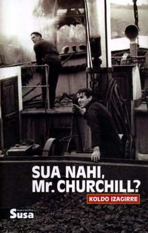 SUA NAHI, MR. CHURCHILL?