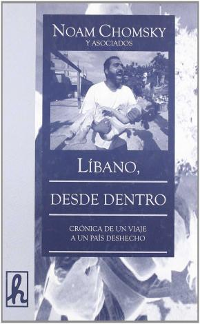 LÍBANO DESDE DENTRO: CRÓNICA DE UN VIAJE A UN PAÍS DESHECHO