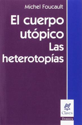 EL CUERPO UTÓPICO. LAS HETEROTOPÍAS