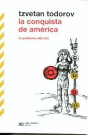 LA CONQUISTA DE AMÉRICA EL PROBLEMA DEL OTRO