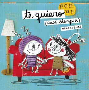 Te quiero (casi siempre). Un libro pop-up