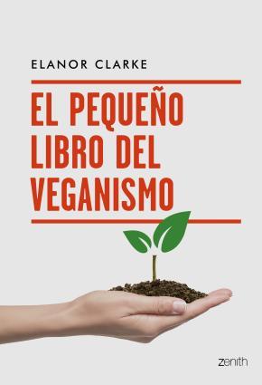 El pequeño libro del veganismo