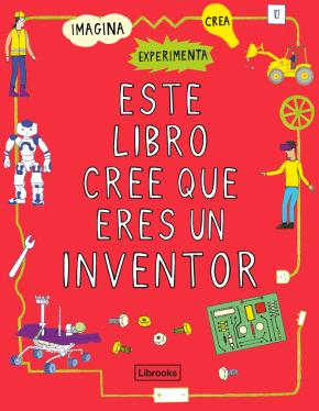 Este libro cree que eres un inventor