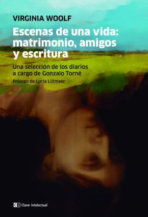 ESCENAS DE UNA VIDA: MATRIMONIO, AMIGOS Y ESCRITURA