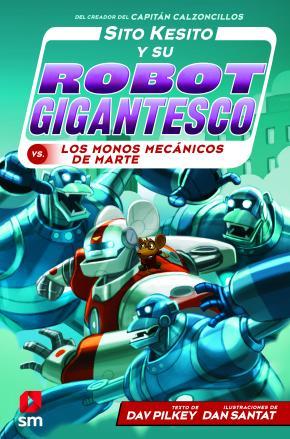 Sito Kesito y su robot gigantesco contra los monos mecánicos de Marte
