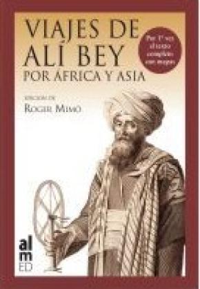 VIAJES DE ALI BEY POR ÁFRICA Y ASIA