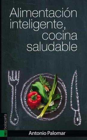 Alimentación inteligente, cocina saludable