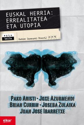 Euskal Herria. Errealitatea eta utopia