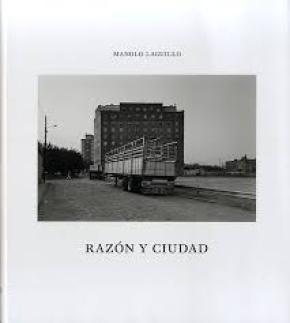 Manolo Laguillo: Razón y Ciudad