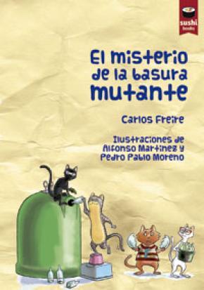 EL MISTERIO DE LA BASURA MUTANTE