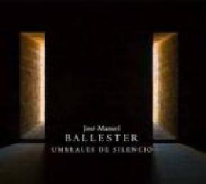 José Manuel Ballester, Umbrales de silencio