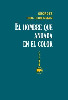 El hombre que andaba en el color