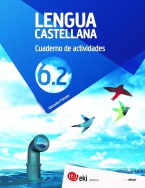 EKI LH 6. Lengua castellana 6. Cuaderno de las actividades 6.2