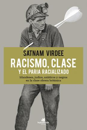 Racismo, clase y el paria racializado