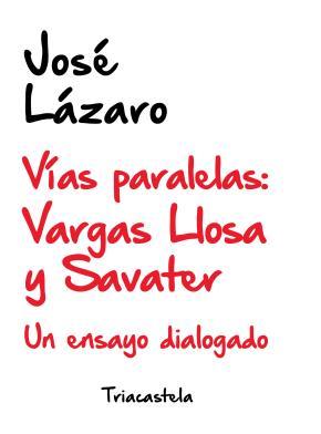 Vías Paralelas: Vargas LLosa y Savater