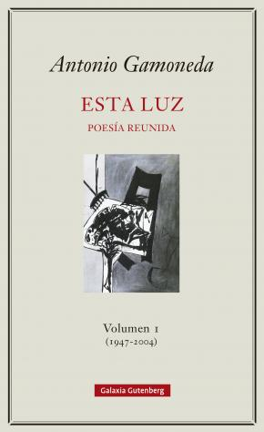 Esta luz. Volumen I (1947-2004)
