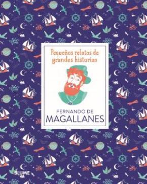 Pequeños relatos de grandes historias. Fernando de Magallanes