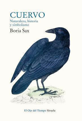 Cuervo. Naturaleza, historia y simbolismo