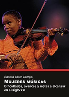 Mujeres músicas. Dificultades, avances y metas a alcanzar en el siglo XXI