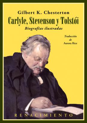 Carlyle, Stevenson y Tolstói. Biografías ilustradas