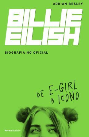 Billie Eilish. Biografía no oficial