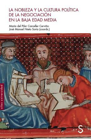 La nobleza y la cultura política de la negociación en la Baja Edad Media