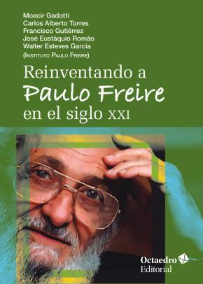 Reinventando a Paulo Freire en el siglo XXI