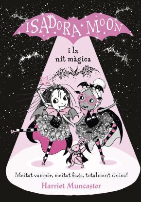 La Isadora Moon i la nit màgica (Grans històries de la Isadora Moon 2)