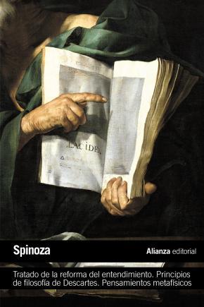 Tratado de la reforma del entendimiento. Principios de filosofía de Descartes. Pensamientos metafísicos