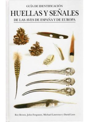 HUELLAS Y SEÑALES AVES ESPAÑA Y EUROPA