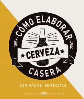 COMO ELABORAR CERVEZA CASERA, 2 ED.