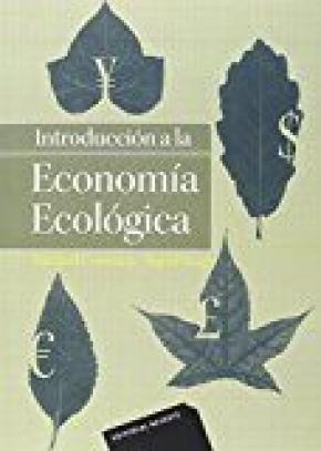 Introducción a la economía ecológica .