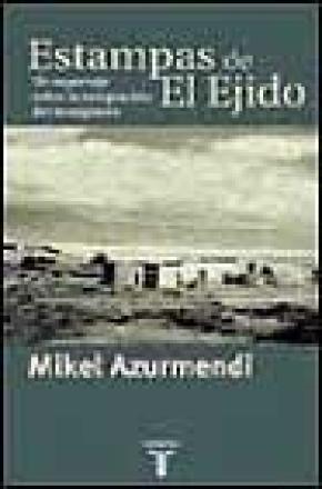 ESTAMPAS DE EL EGIDO. UN REPORTAJE SOBRE LA INTEGRACIÓN DEL INMIGRANTE