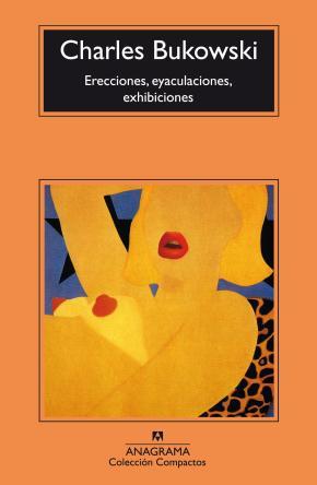 Erecciones, eyaculaciones, exhibiciones