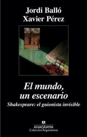 El mundo, un escenario. Shakespeare, el guionista invisible