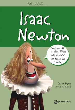 ME LLAMO… ISAAC NEWTON