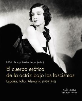 El cuerpo erótico de la actriz bajo los fascismos