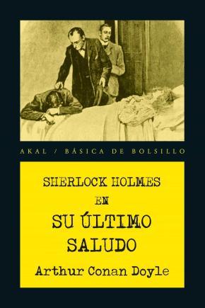 Sherlock Holmes. Su último saludo