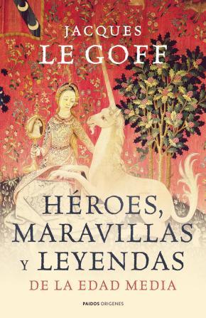 Héroes, maravillas y leyendas de la Edad Media