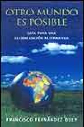 GUÍA PARA UNA GLOBALIZACIÓN ALTERNATIVA: OTRO MUNDO ES POSIBLE